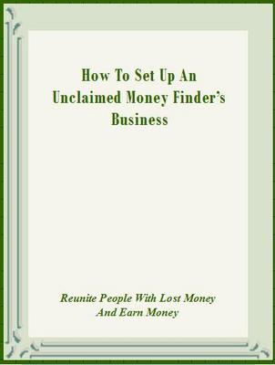 Product picture How to Set Up an Unclaimed Money Finder s Business