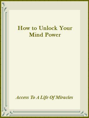 Product picture How to Unlock Your Mind Power