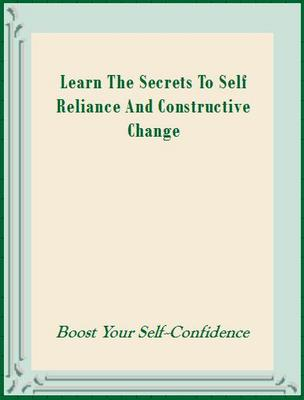 Product picture Learn The Secrets to Self Reliance and Constructive Change