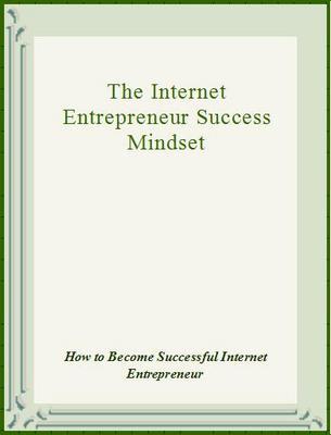 Product picture The Internet Entrepreneur Success Mindset