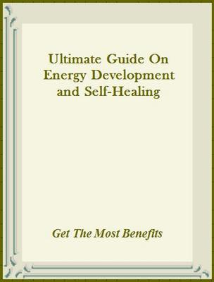 Product picture Ultimate Guide On Energy Development and Self-Healing