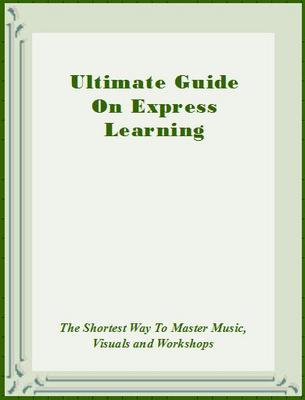 Product picture Ultimate Guide On Express Learning