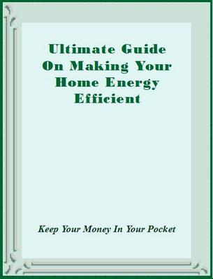 Product picture Ultimate Guide On Making Your Home Energy Efficient