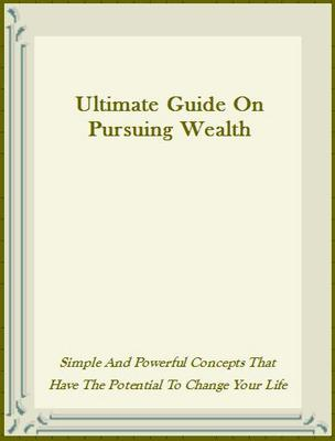 Product picture Ultimate Guide On Pursuing Wealth