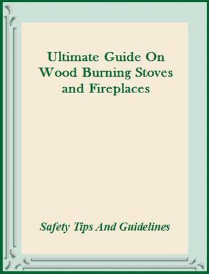 Product picture Ultimate Guide On Wood Burning Stoves and Fireplaces